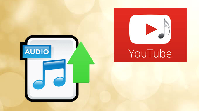 Effective Ways To Upload Audio To Youtube